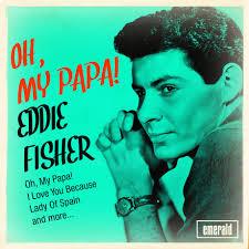 eddie-fisher-oh-my-papa